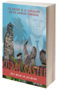 Coral Castle The Mystery of Ed Leedskalnin and his American Stonehenge